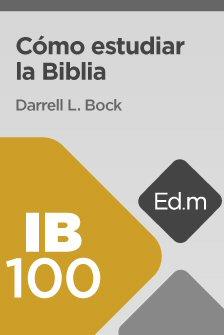 Educación Móvil: IB100 Cómo estudiar la Biblia