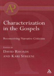 Characterization in the Gospels: Reconceiving Narrative Criticism