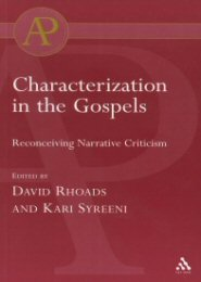 Characterization in the Gospels: Reconceiving Narrative Criticism