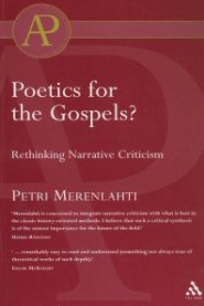 Poetics for the Gospels?: Rethinking Narrative Criticism