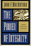 The Power of Integrity: Building a Life Without Compromise