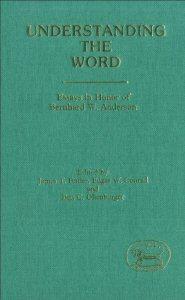 Understanding the Word: Essays in Honor of Bernhard W. Anderson