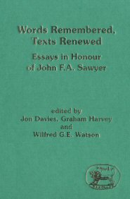 Words Remembered, Texts Renewed: Essays in Honour of John F. A. Sawyer