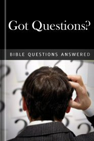 Got Questions? Bible Questions Answered