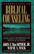 Introduction to Biblical Counseling: A Basic Guide to the Principles and Practice of Counseling