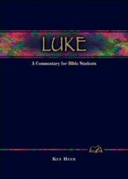 Wesleyan Bible Commentary: Luke