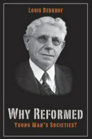 Why Reformed Young Man's Societies?