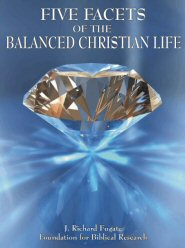 Five Facets of the Balanced Christian Life (vol. 1)