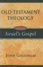 Old Testament Theology, Vol. 1: Israel's Gospel