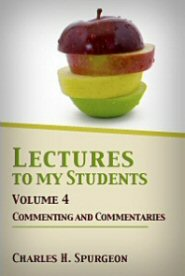 Lectures to my Students, Vol. 4: Commenting and Commentaries