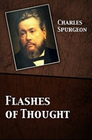 Flashes of Thought: One Thousand Choice Extracts from the Works of C. H. Spurgeon