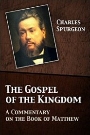 The Gospel of the Kingdom: A Commentary on the Book of Matthew