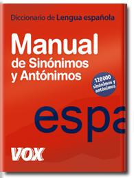 Diccionario Manual de Sinónimos y Antónimos