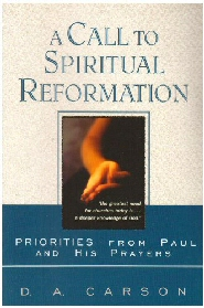 A Call to Spiritual Reformation: Priorities from Paul and His Prayers