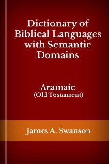 A Dictionary of Biblical Languages w/ Semantic Domains: Aramaic (OT)