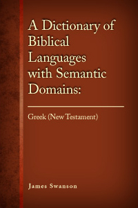 A Dictionary of Biblical Languages w/ Semantic Domains: Greek (NT)