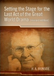 Setting the Stage for the Last Act of the Great World Drama, revised edition
