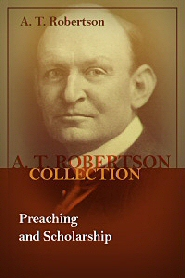 Preaching and Scholarship: Inaugural Address of Archibald Thomas Robertson