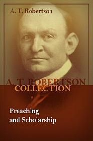 Preaching and Scholarship: Inaugural Address of Archibald Thomas Robertson