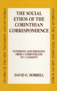 The Social Ethos of the Corinthian Correspondence (SNTW)