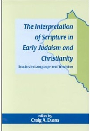 The Interpretation of Scripture in Early Judaism and Christianity: Studies in Language and Tradition