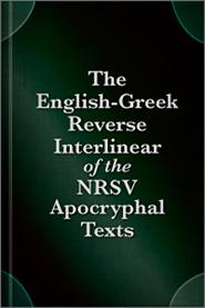 English-Greek Reverse Interlinear of the NRSV Apocryphal Texts