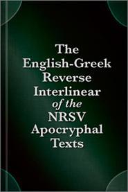 English-Greek Reverse Interlinear of the NRSV Apocryphal Texts