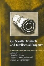 On Scrolls, Artefacts and Intellectual Property