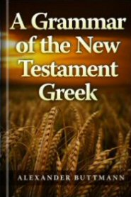 A Grammar of the New Testament Greek