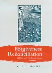 Forgiveness and Reconciliation: Biblical and Theological Essays