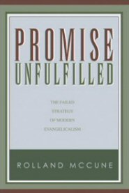 Promise Unfulfilled: The Failed Strategy of Modern Evangelicalism