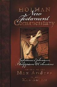 Holman New Testament Commentary: Galatians, Ephesians, Philippians & Colossians