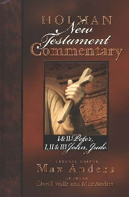 Holman New Testament Commentary: I & II Peter, I, II & III John, Jude