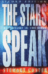 The Stars Speak: Astronomy in the Bible, 2nd. ed.