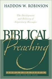 Biblical Preaching: The Development and Delivery of Expository Messages, Second Edition