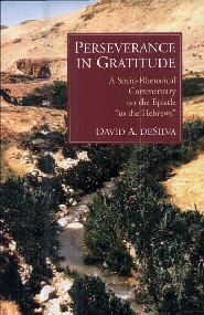 """Perseverance in Gratitude: A Socio-Rhetorical Commentary on the Epistle """"to the Hebrews"""""""