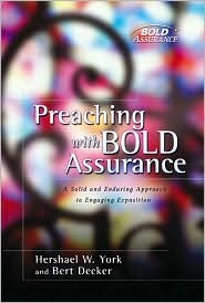 Preaching with Bold Assurance: A Solid and Enduring Approach to Engaging Exposition