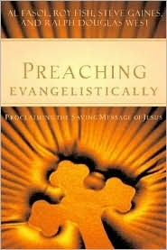 Preaching Evangelistically: Proclaiming the Saving Message of Jesus