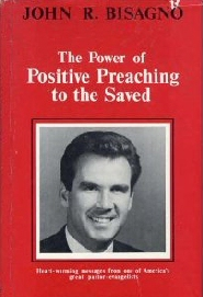 The Power of Positive Preaching to the Saved