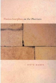 Flavius Josephus on the Pharisees: A Composition-Critical Study