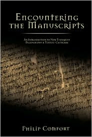 Encountering the Manuscripts: An Introduction to New Testament Paleography and Textual Criticism