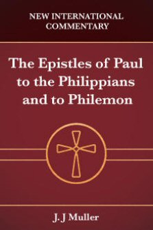 New International Commentary: The Epistles of Paul to the Philippians and to Philemon