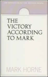 The Victory according to Mark: An Exposition of the Second Gospel