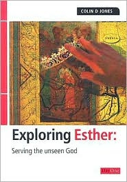 Exploring Esther: Serving the Unseen God