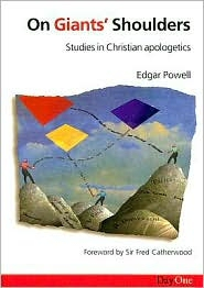 On Giant's Shoulders: Studies in Christian Apologetics