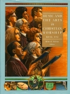 Music and the Arts in Christian Worship (Library of Christian Worship: Volume 4 books A&B)