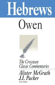 Crossway Classic Commentaries: Hebrews