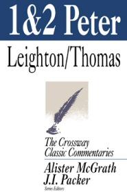 Crossway Classic Commentaries: 1 & 2 Peter
