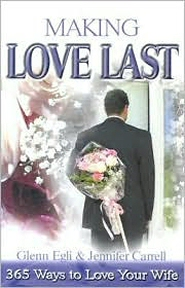 Making Love Last: 365 Ways to Love Your Wife