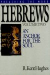 Preaching the Word: Hebrews Vol 1 & 2: An Anchor for the Soul
